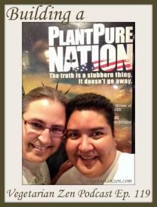 Vegetarian Zen podcast episode 119 - Building a PlantPure Nation https://www.vegetarianzen.com