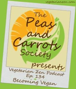vegetarian zen podcast episode 134 - Becoming Vegan https://www.vegetarianzen.com