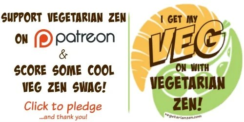 Support Vegetarian Zen on Patreon