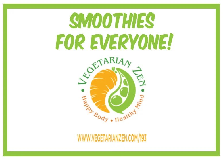 vegetarian zen podcast 193 - smoothies