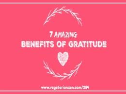 vegetarian zen podcast episode 284 - 7 amazing benefits of gratitude
