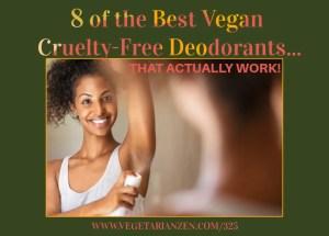 8 best cruelty free and vegan deodorants