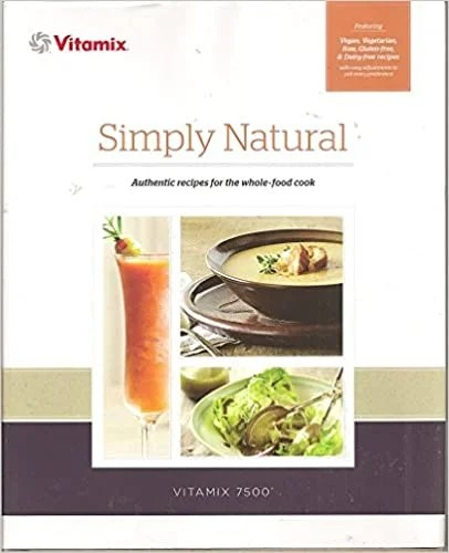 Simply Natural Vitamix Cookbook by Vitamix
