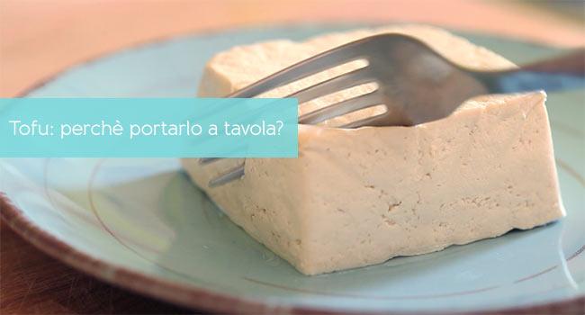 Il tofu 5 motivi per portarlo in tavola  Vegolosiit