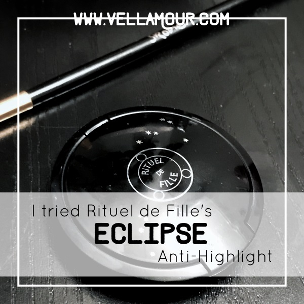 I tried Rituel de Fille's Eclipse Anti-Highlight