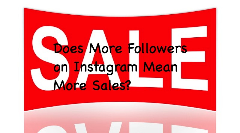 Does More Followers on Instagram Mean More Sales?
