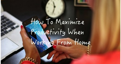 How To Maximize Productivity When Working From Home