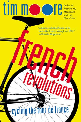 """""""French Revolutions"""" by Tim Moore"""