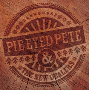 Songs For Sunday by Pie Eyed Pete and The New Dealers