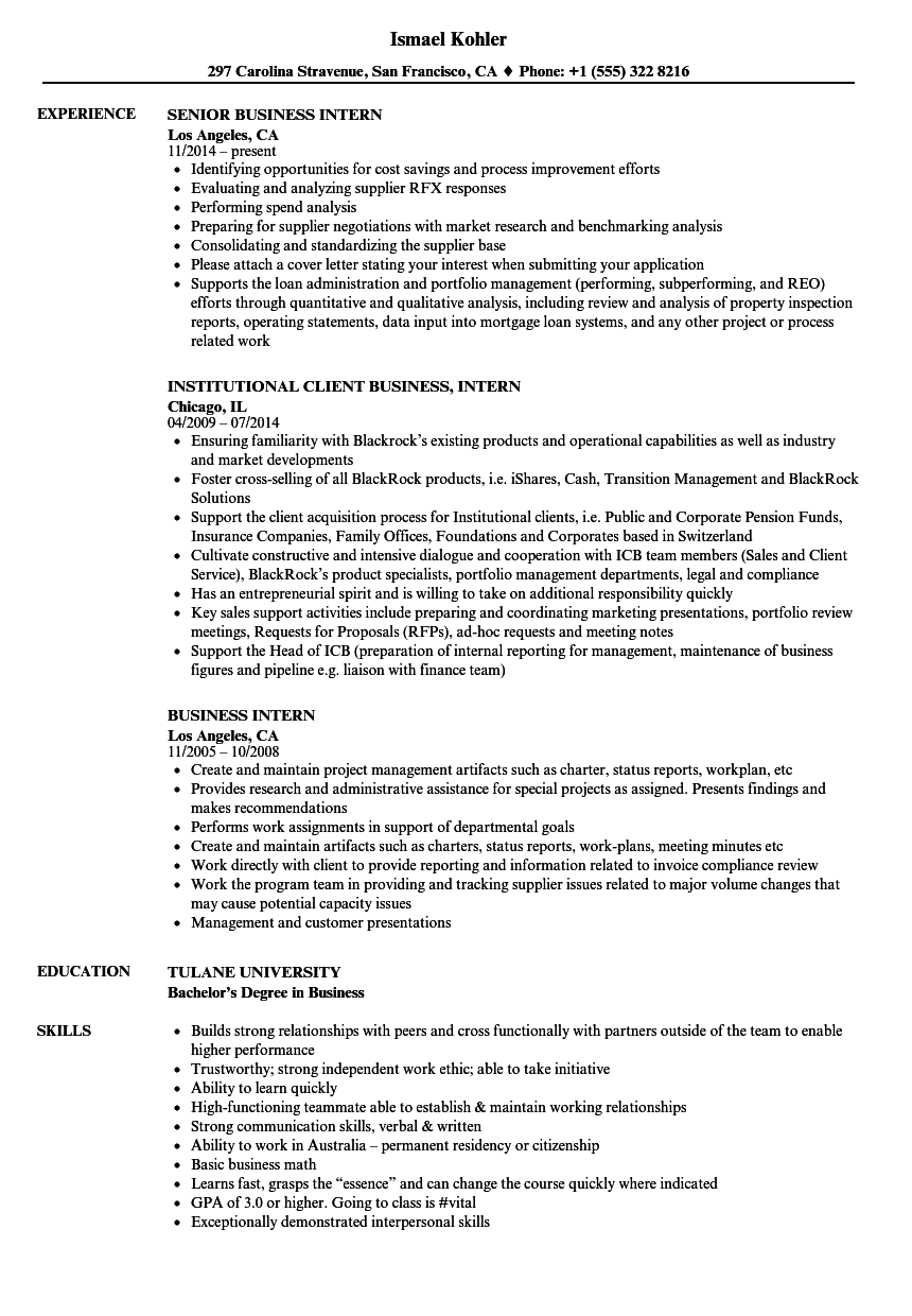 Don't forget to create a custom profile section/resume objective and put it at the very top of your resume. Business Intern Resume Samples Velvet Jobs