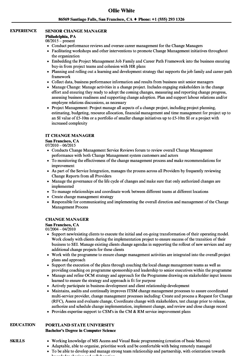 Writing your first resume after college may seem difficult at first because you have very little, if any, work experience at that stage. Change Manager Resume Samples Velvet Jobs