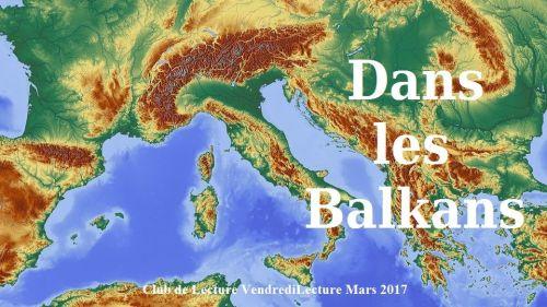 Club de lecture Mars 2017 - Dans les Balkans