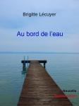 Couverture d'Au bord de l'eau de Brigitte Lecuyer