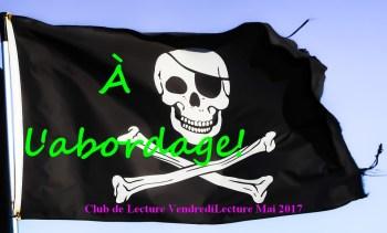 club de lecture mai 2017 - pirates - corsaires - flibustiers - à l'abordage