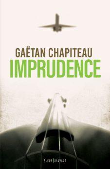 Imprudence de Gaëtan Chapiteau (couverture)