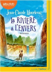 Couverture de La rivière à l'envers de Jean-Claude Mourlevat
