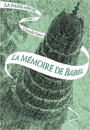 La Passe-Miroir, tome 3 : La mémoire de Babel de Christelle Dabos (couverture)