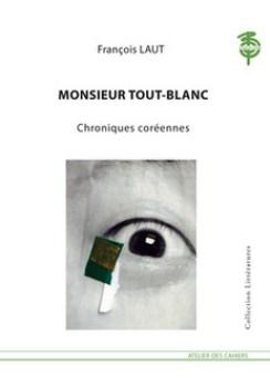 Monsieur Tout-Blanc de François Laut