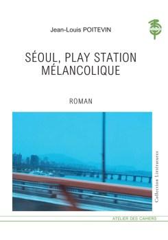 Séoul, Play Station mélancolique de Jean-Louis Poitevin