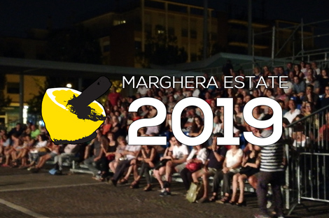 Marghera Estate 2019: cibo, musica e cinema