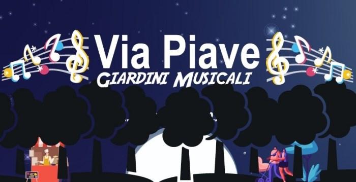 Via Piave Giardini musicali...e molto altro: programma dal 5 agosto