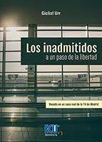 """""""Los inadmitidos. A un paso de la libertad"""", la historia de un venezolano que escribe desde la disidencia"""