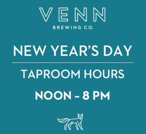 NOON - 8 PM TAPROOM HOURS @ Venn Brewing Company