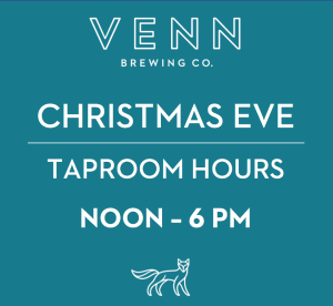 NOON - 6PM TAPROOM HOURS @ Venn Brewing Company