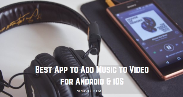 Apps to Add Music to Video