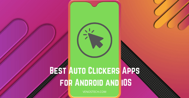Best Auto Clickers Apps for Android and iOS