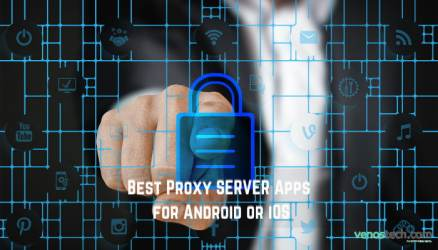 Best Proxy Server Apps for Android and iOS