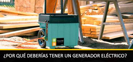 ¿Por que deberias tener un generador electrico?
