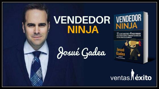 VENDEDOR NINJA, CON JOSUÉ GADEA @josuegadea