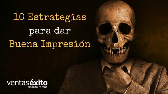 10 ESTRATEGIAS PARA DAR BUENA IMPRESIÓN