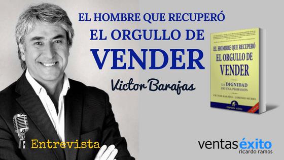 EL HOMBRE QUE RECUPERÓ EL ORGULLO DE VENDER, CON VICTOR BARAJAS @Vviktorkowalski
