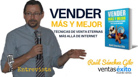 VENDER MÁS Y MEJOR, CON RAÚL SÁNCHEZ GILO @RaulSanchezGilo