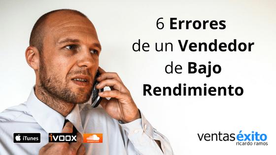 6 ERRORES DE UN VENDEDOR DE BAJO RENDIMIENTO