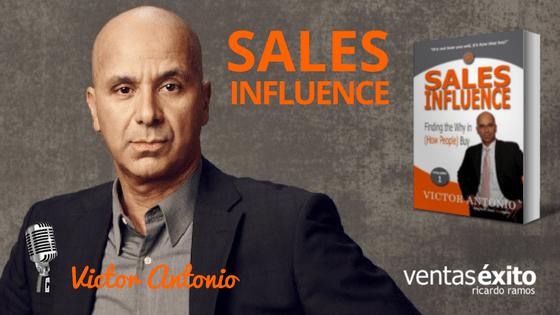 SALES INFLUENCE, CON VICTOR ANTONIO @VictorAntonio