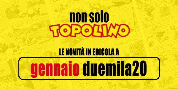 Non solo Topolino: le novità in edicola a Gennaio