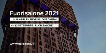 Fuorisalone 2021 : due edizioni !