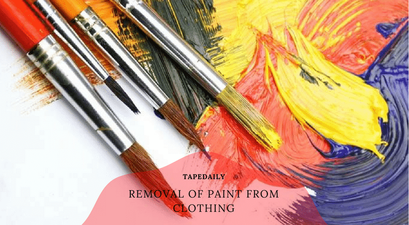 How To Remove Paint From Clothing Easy Ways To Remove Paint From Cloth