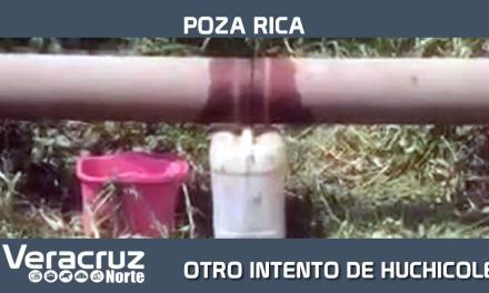 OTRO INTENTO DE HUCHICOLEO EN POZA RICA
