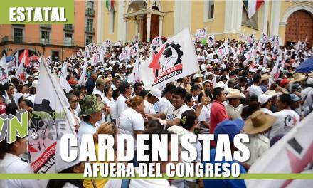 CARDENISTAS AFUERA DEL CONGRESO DEL ESTADO