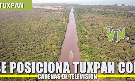 Se posiciona Tuxpan con cadenas de televisión