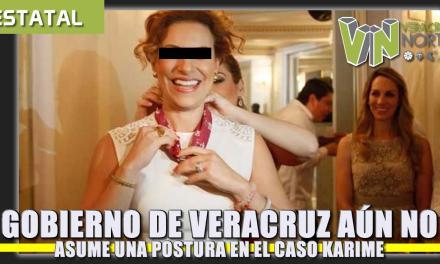 Gobierno de Veracruz aún no asume una postura acerca de Karime