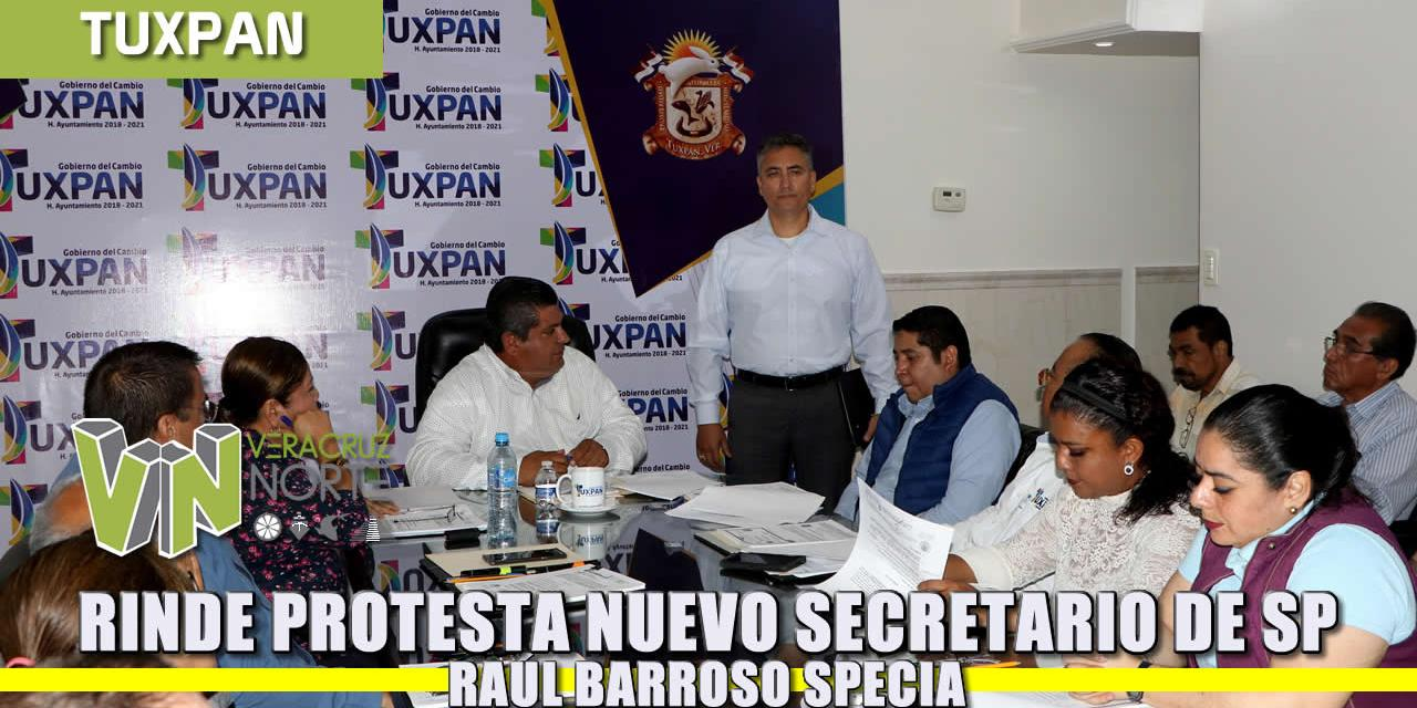 Rinde protesta nuevo Secretario de Seguridad Pública Municipal Raúl Barroso Specia