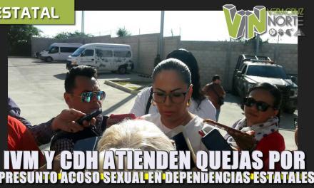 IVM Y CDH ATIENDEN PRESUNTOS CASOS DE ACOSO SEXUAL EN DEPENDENCIAS ESTATALES