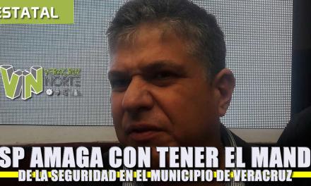 SSP Amaga con tener el mando de la seguridad en el municipio de Veracruz