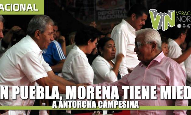 En Puebla, Morena le tiene miedo a Antorcha porque somos muchos más
