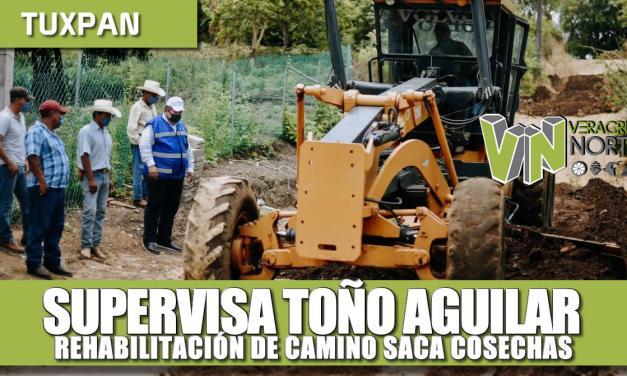 Supervisa Toño Aguilar rehabilitación de camino Saca Cosechas